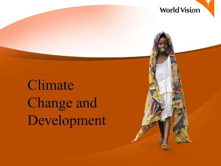 Climate Change and Development. Extreme Weather Events Vice-president of UN's IPCC – the 'dramatic' weather patterns are consistent with changes in the.