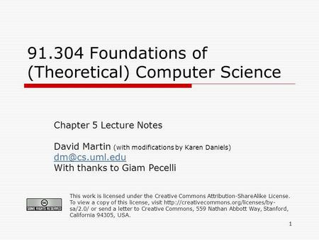 1 91.304 Foundations of (Theoretical) Computer Science Chapter 5 Lecture Notes David Martin (with modifications by Karen Daniels) With thanks.