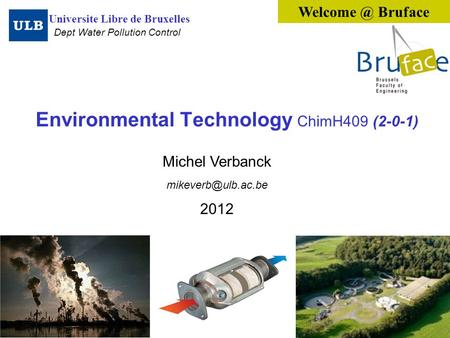 Environmental Technology ChimH409 (2-0-1) Michel Verbanck 2012 Universite Libre de Bruxelles Bruface Dept Water Pollution.
