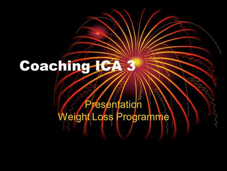 Coaching ICA 3 Presentation Weight Loss Programme.