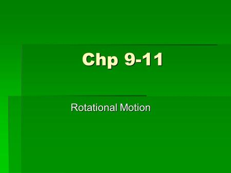Chp 9-11 Rotational Motion. Some Vocab Terms  Axis – the straight line around which rotation takes place  Rotation – when an object spins around an.