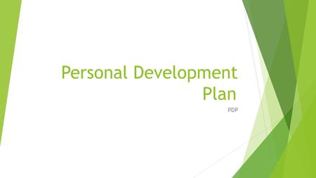 Personal Development Plan PDP. PDPs  A really straight forward way to start planning for your future success.  Also useful if you are working hard but.