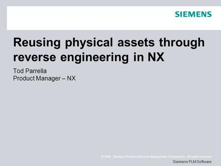 Reusing physical assets through reverse engineering in NX