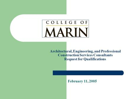 Architectural, Engineering, and Professional Construction Services Consultants Request for Qualifications February 11, 2005.