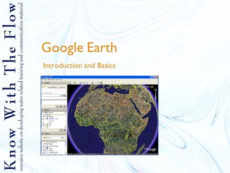 Google Earth Introduction and Basics. Content 1.What is Google Earth 2.Options of Google Earth 3.Example of Google Earth applications 4.How to get Google.