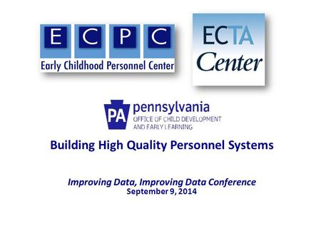 Building High <strong>Quality</strong> Personnel Systems Improving Data, Improving Data Conference September 9, 2014.