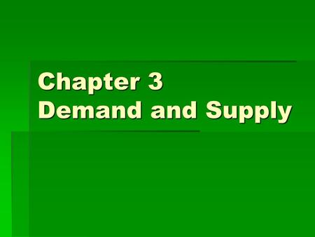 Chapter 3 Demand and Supply. Circular Flow Model  What things flow from each sector of the economy?  From Firms?  From Households?