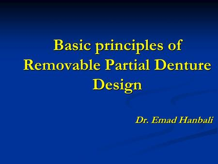 Basic principles of Removable Partial Denture Design