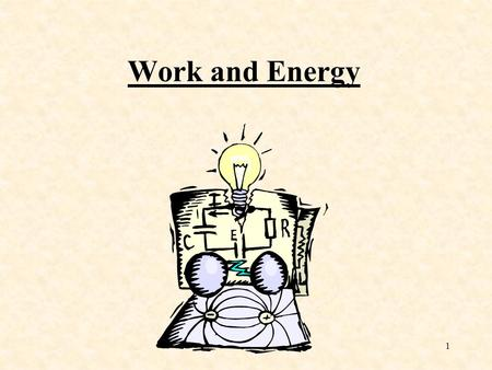 1 Work and Energy 2 Work In science, commonly used terms may have slightly different definitions from normal usage. The quantity work, is a perfect example.