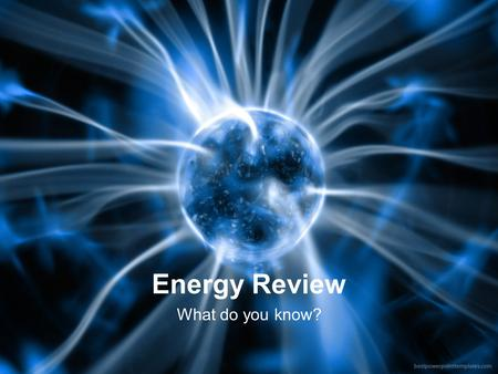 Energy Review What do you know?. Do Now Statement: The farther above the ground an object, such as a book, is raised, the greater the object's Gravitational.