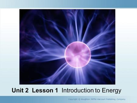 Unit 2 Lesson 1 Introduction to Energy