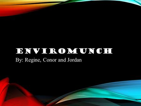 ENVIROMUNCH By: Regine, Conor and Jordan. HEATING/COOLING Tankless Water Heater Heater that heats up the water only when needed, o eliminates the need.