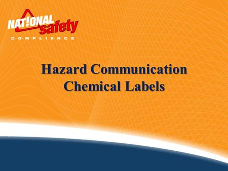Hazard Communication Chemical Labels. 2 Introduction The basic goal of an effective Hazard Communication program is to ensure the safety of the employee.