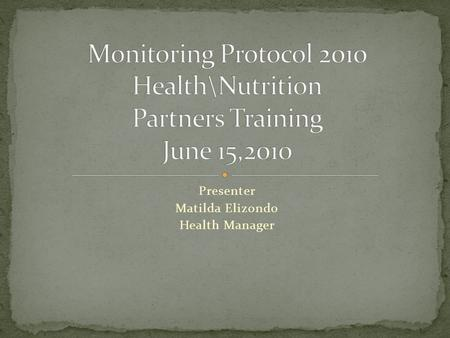 Presenter Matilda Elizondo Health Manager. Matilda Elizondo Health Manager (806) 893-8547 (806) 762-8815