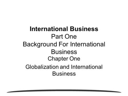 International Business Part One Background For International Business