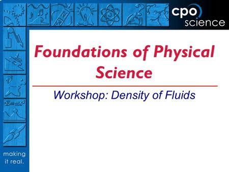 Foundations of Physical Science Workshop: Density of Fluids.