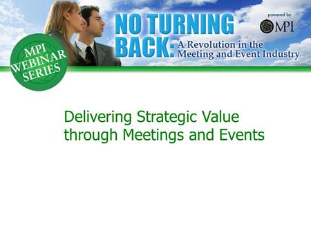 Delivering Strategic Value through Meetings and Events.