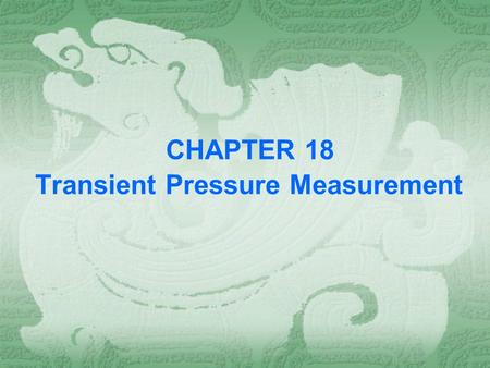 CHAPTER 18 Transient Pressure Measurement. The difference between the pressure at the mouth of the Pitot tube and that in the manometer decreases exponentially.