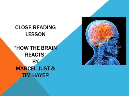 "Close Reading Lesson ""How the brain reacts"" by Marcel just & tim Hayer"