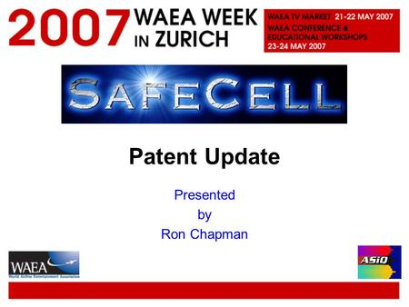 Patent Update Presented by Ron Chapman. The SafeCell Patent An alternative approach to operating Cellphones in flight.