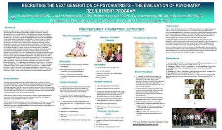 RECRUITING THE NEXT GENERATION OF PSYCHIATRISTS – THE EVALUATION OF PSYCHIATRY RECRUITMENT PROGRAM Kien Dang, MD FRCPC, Lisa Andermann, MD FRCPC, Matthew.