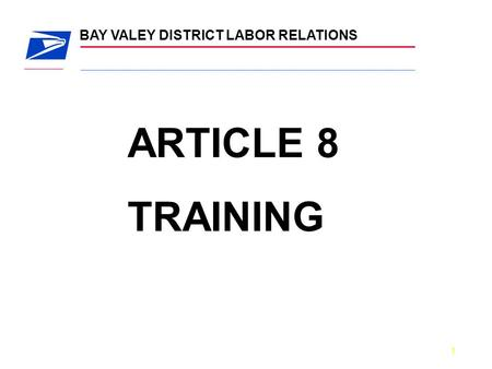 BAY VALEY DISTRICT LABOR RELATIONS 1 ARTICLE 8 TRAINING.