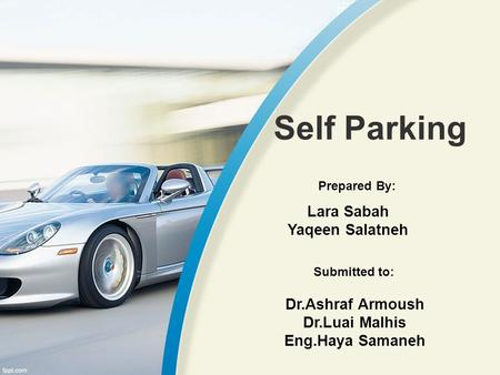 Self Parking Lara Sabah Yaqeen Salatneh Dr.Ashraf Armoush