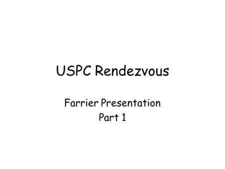 USPC Rendezvous Farrier Presentation Part 1. Meet the farrier.