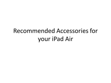 Recommended Accessories for your iPad Air. Kensington Keyfolio Exact Thin Folio $72.99 Has 4 out of 5 stars on Amazon.com This slim snap-in case adds.