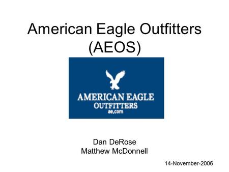 American Eagle Outfitters (AEOS) Dan DeRose Matthew McDonnell 14-November-2006.