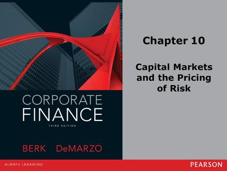 Chapter 10 Capital Markets and the Pricing of Risk.