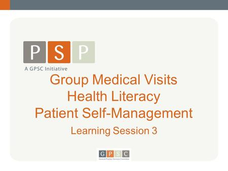 Group Medical Visits Health Literacy Patient Self-Management Learning Session 3.