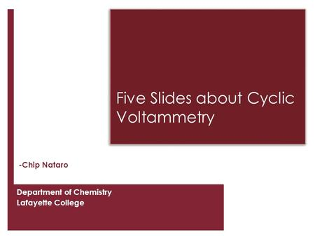 Five Slides about Cyclic Voltammetry