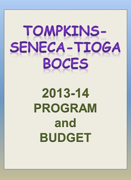 BOCES = Board of Educational Services BOCES = Board of COOPERATIVE Educational Services The Mission of our Tompkins- Seneca-Tioga Board of Cooperative.
