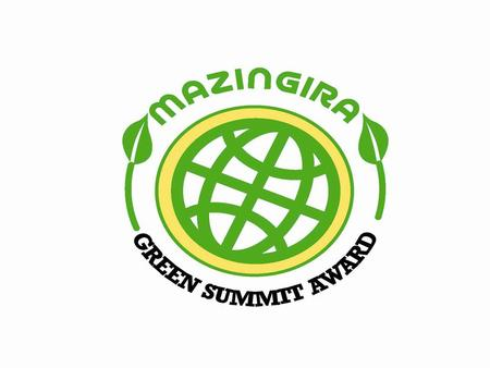 About Mazingira Awards Award program that showcases innovative green products, technology & services that are behind positive transformation of tourism.