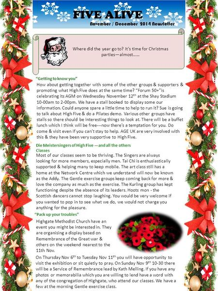 November / December 2014 Newsletter Where did the year go to? It's time for Christmas parties—almost…… How about getting together with some of the other.