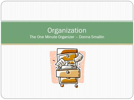 Organization The One Minute Organizer – Donna Smallin.