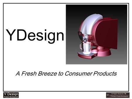 YDesign A Fresh Breeze to Consumer Products. YDesign Product Development Product design and development to DIY, Gardening, Storage and other consumer.