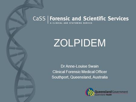 ZOLPIDEM Dr Anne-Louise Swain Clinical Forensic Medical Officer