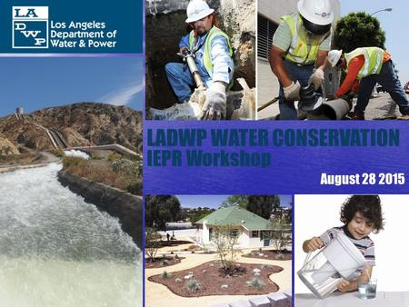 LADWP WATER CONSERVATION IEPR Workshop August 28 2015 1.