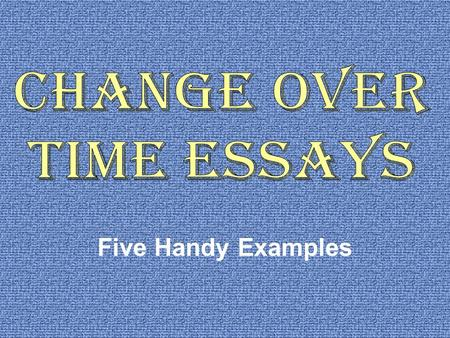 Five Handy Examples. COT Essay Sample # 1 Choose ONE of the following systems of labor. Discuss how it changed and/or did not change between the middle.