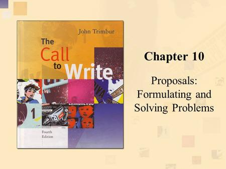 Chapter 10 Proposals: Formulating and Solving Problems.