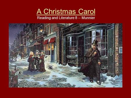 A Christmas Carol A Christmas Carol Reading and Literature 8 -- Munnier.
