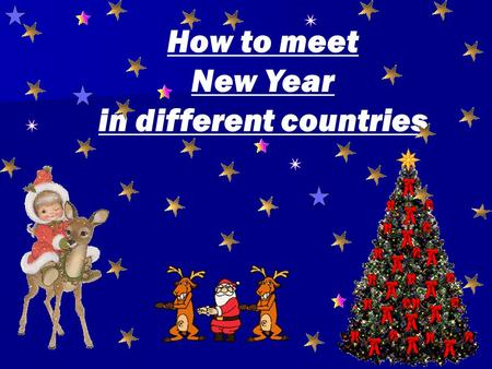 How to meet New Year in different countries. The very first Santa Claus was Saint Nicholas. As he left, he left his adopted poor family golden apples.