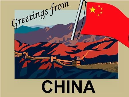 CHINA Greetings from. China's Son Da Chen My name is Da Chen, and I lived with my family during the Cultural Revolution in China. My family was treated.