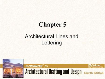 Chapter 5 Architectural Lines and Lettering. 2 Links for Chapter 5 Types of Lines Line Techniques Lines with CADD Lettering.