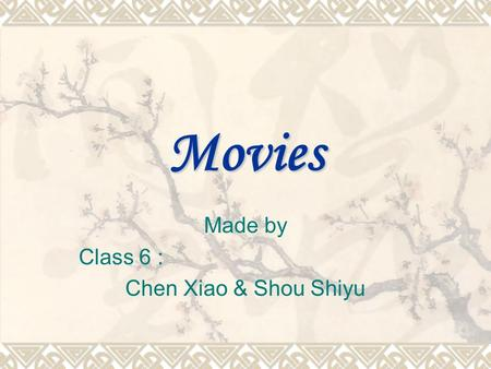 Movies Made by Class 6 : Chen Xiao & Shou Shiyu. The Shawshank redemption  We have already seen this movie during the class, here's some of my opinion.