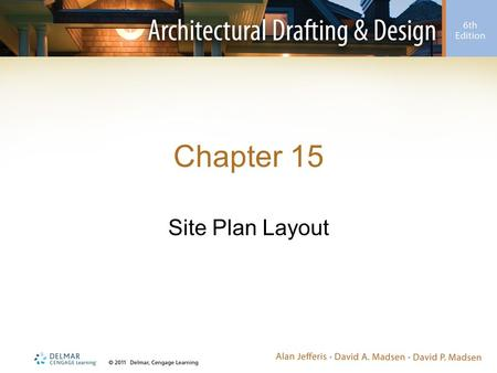 Chapter 15 Site Plan Layout. Introduction Site plans can be drawn on media ranging in size from 8 ½ × 11 up to 34 × 44 –Depends on purpose –Many local.