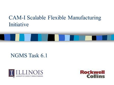 CAM-I Scalable Flexible Manufacturing Initiative NGMS Task 6.1.