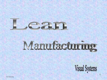 Lean Manufacturing Visual Systems XYZ Company.